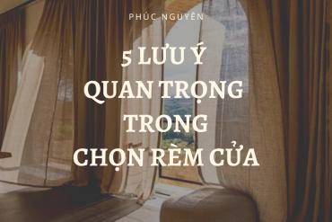 5 Lưu ý QUAN TRỌNG trong quá trình chọn rèm cửa phòng ngủ
